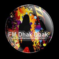 Popular FM Radio Station Dhak Dhak Listen Online