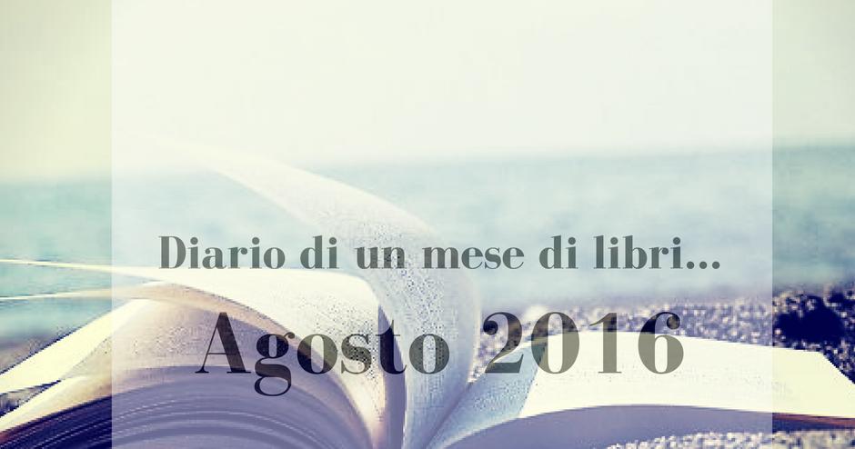Diario di un mese di libri... Agosto 2016