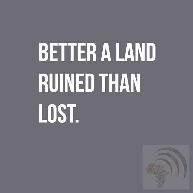 Better a land ruined than lost.