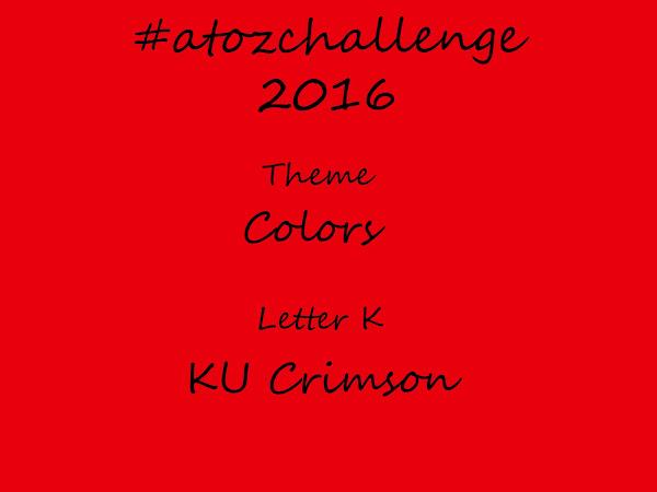 #atozchallenge 2016//K is for KU Crimson