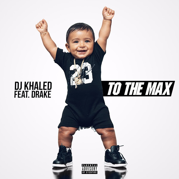 DJ Khaled - To the Max (feat. Drake) - Single Cover