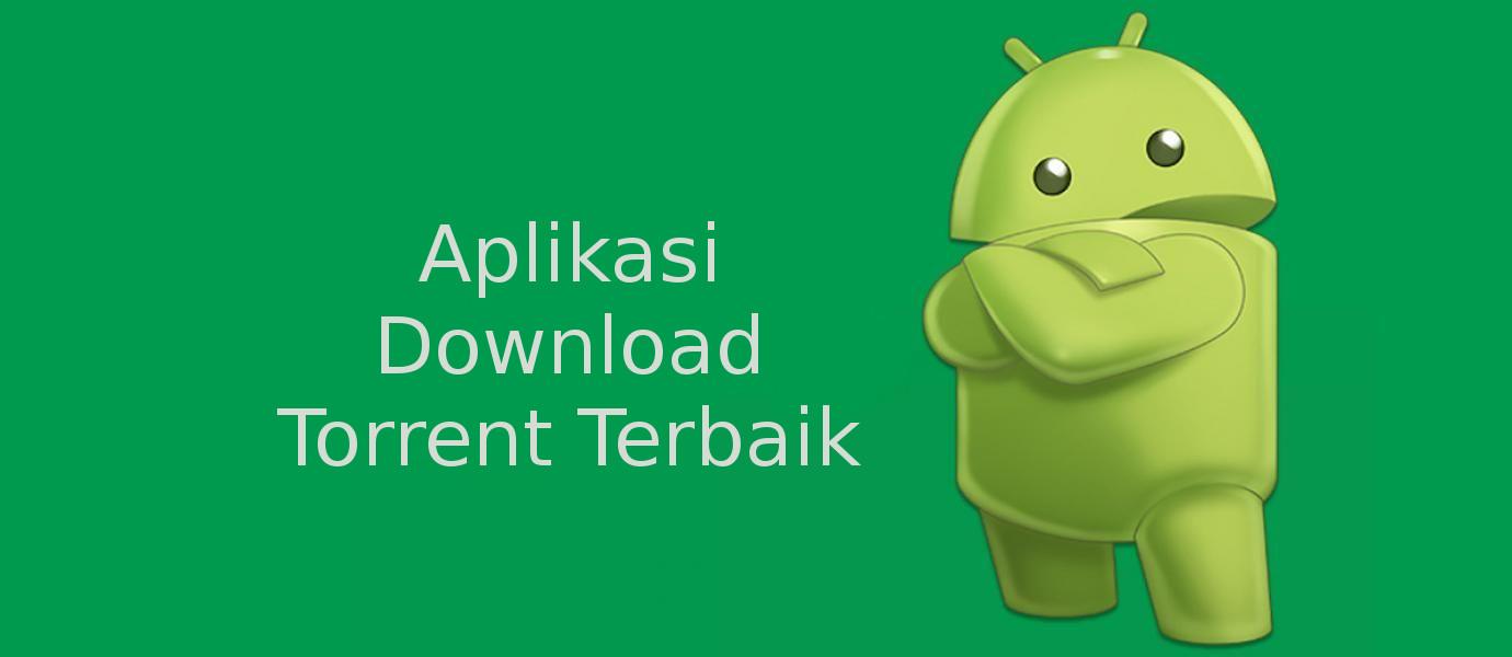 5 aplikasi torrent android terbaik dan paling cepat | lemoot.