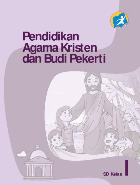 Buku Kurikulum 2013 SD Kelas 1 Mata Pelajaran Pendidikan Agama Kristen dan Budi Pekerti