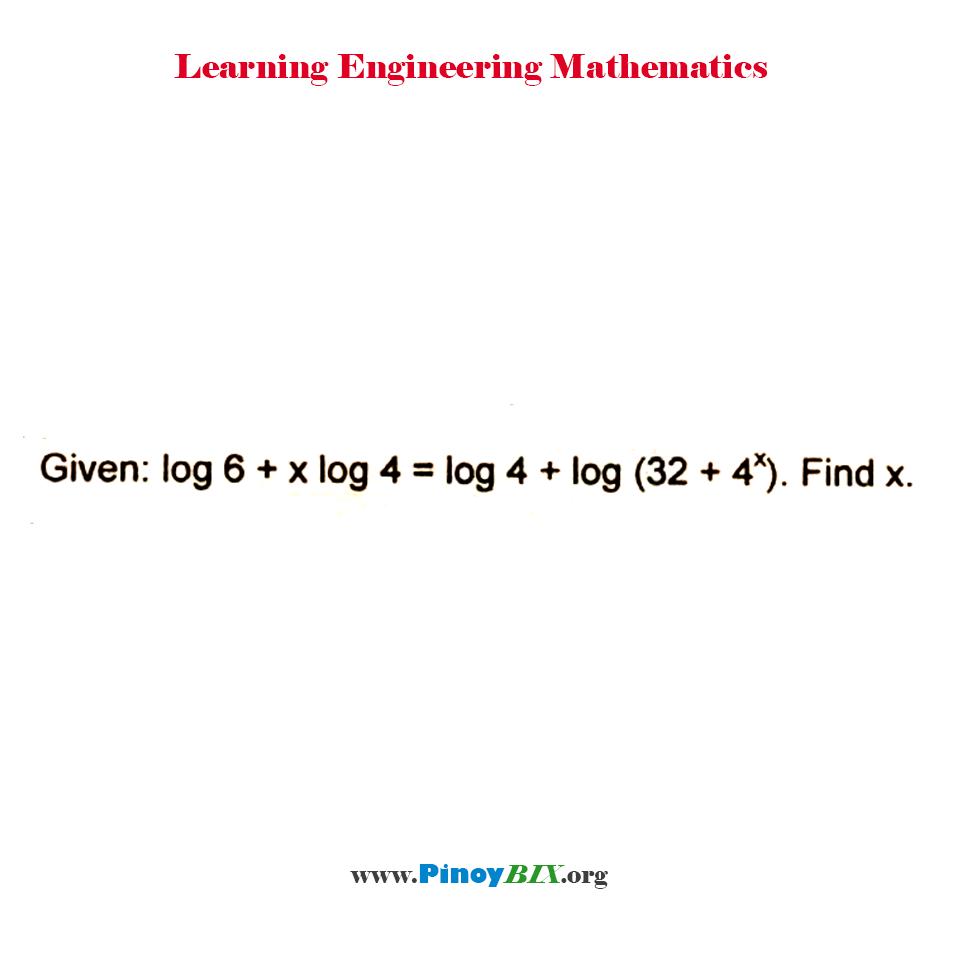 Given log 6 + x log 4 = log 4 + log (32 + 4^x). Find x.