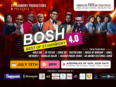 [EVENT]: St. Harmony Productions Unveils Line Up Ministers To Rave Up BOSH 4.0 Live Recording Concert - Slated For July 13th