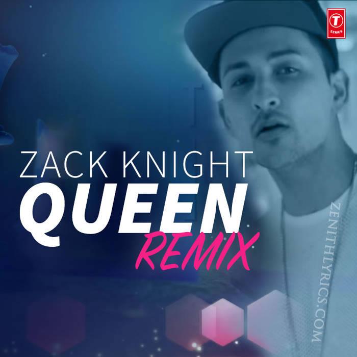 Queen Remix Lyrics - Zack Knight
