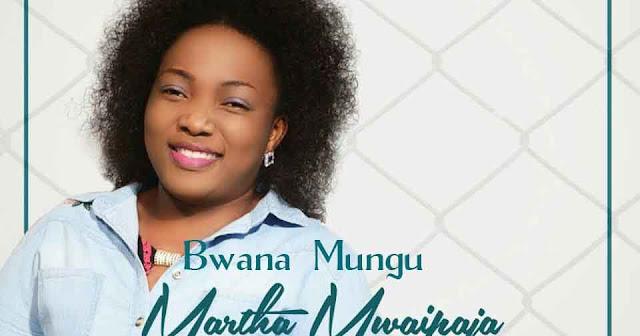 Martha Mwaipaja - Bwana Mungu