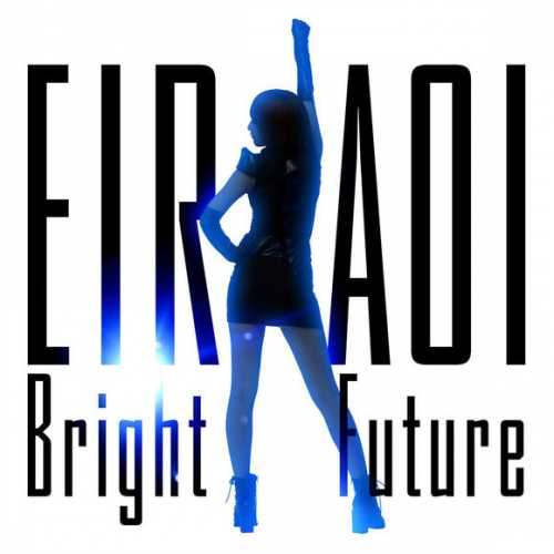 [Single] 藍井エイル – Bright Future (2015.05.20/MP3/RAR)