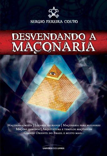 Desvendando a Maçonaria - Sérgio Pereira Couto