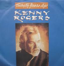 Twenty Years Ago – Kenny Rogers