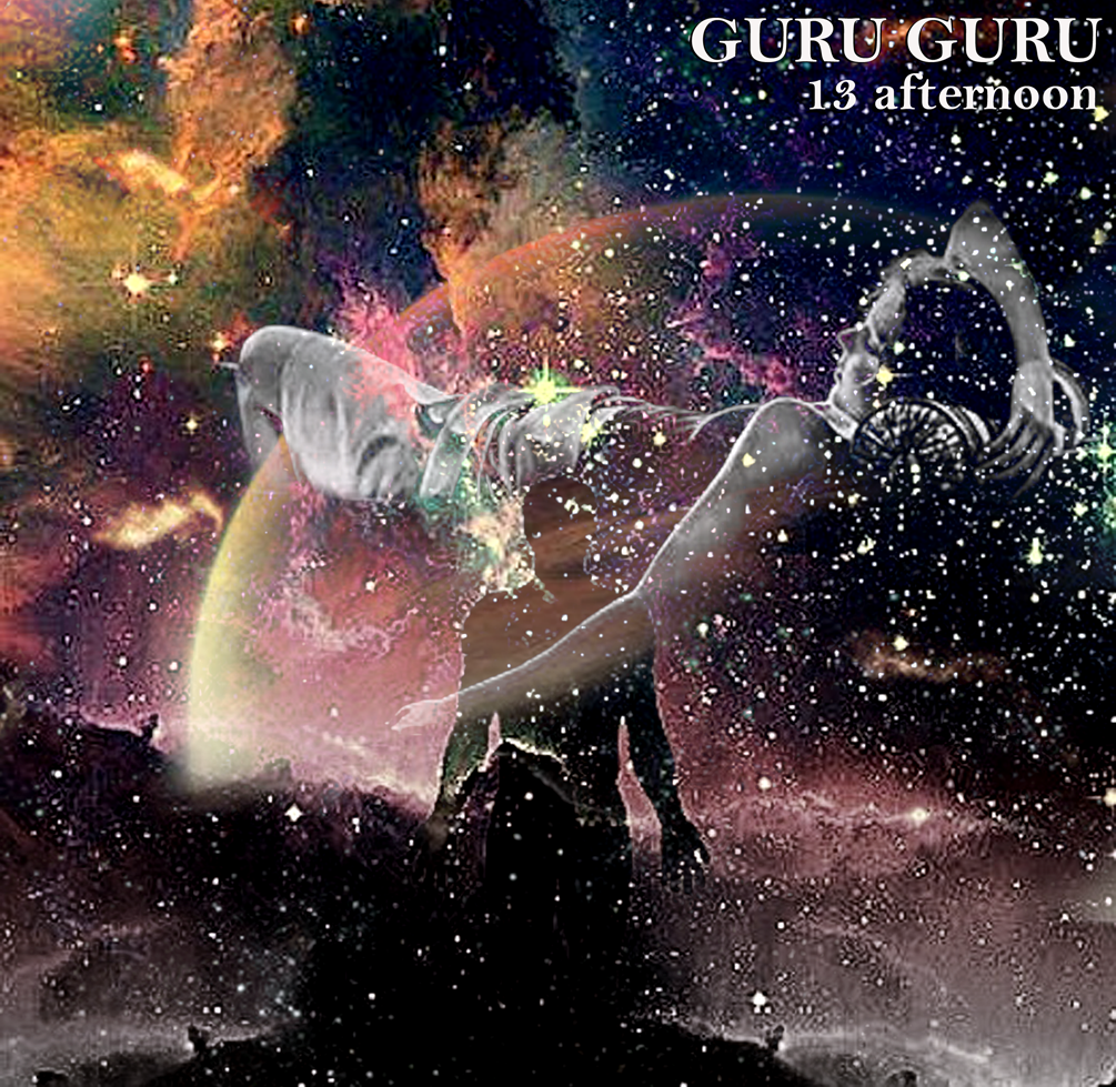 GURU GURU - 13 afternoon