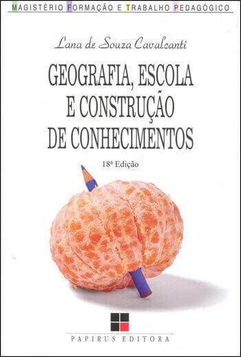 GEOGRAFIA, ESCOLA e CONSTRUÇÃO DE CONHECIMENTOS