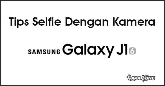 Tips Selfie Dengan Kamera Samsung J1