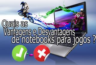 vale a pena comprar notebook para jogos