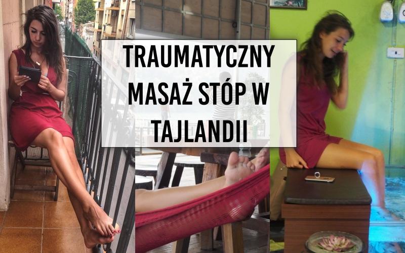 Traumatyczny masaż stóp w Tajandii