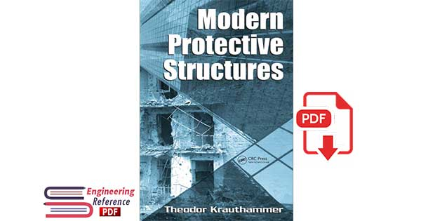 Modern Protective Structures 1st Edition by Theodor Krauthammer