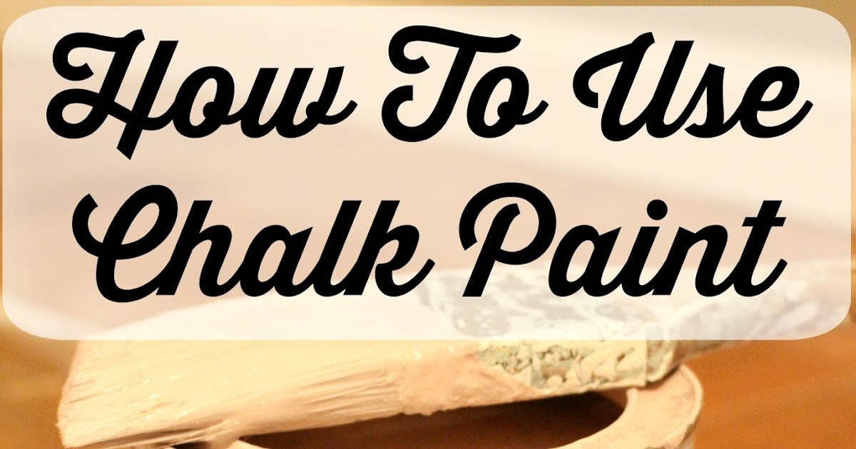 how to use chalk paint the glam farmhouse