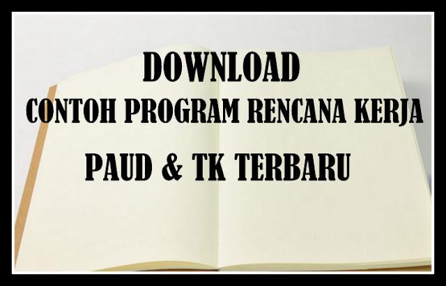 Download Contoh Program Rencana Kerja PAUD & TK Terbaru
