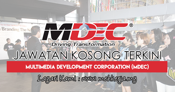 Jawatan Kosong Terkini 2018 di Multimedia Development Corporation (MDeC)