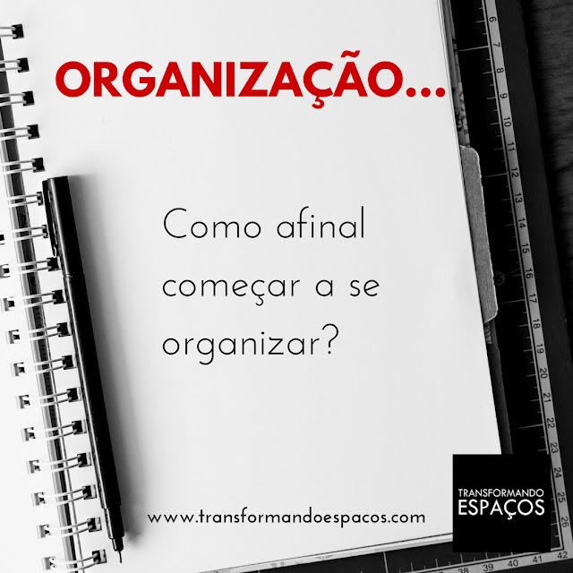 Como começar a se organizar?