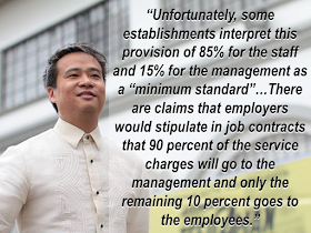 "The usual practice according to the old law is that only 85 percent of tips and service charge goes to the employees and the remaining 15 percent is collected by the company. In a proposed bill, the proponent seek to give 100 percent of collected tips to service sector employees.  Senate Bill No. 1299, or ""An Act Providing that 100% of the Service Charge Collected in Hotels and Other Establishments Be Distributed to All Covered Employees and for Other Purposes"" was introduced by Senator Joel Villanueva.  Villanueva is the chairperson of the Senate committee on labor, employment and human resources development.  The bill said rank-and-file employees of the service sector receive only 85 percent of the service charge paid by customer in hotels, restaurants, and similar establishments.  ""Unfortunately, some establishments interpret this provision of 85 percent for the staff and 15 percent for the management as a ""minimum standard,"""" Villanueva said in his sponsorship speech. ""There are claims that employers would stipulate in job contracts that 90 percent of the service charges will go to the management and only the remaining 10 percent goes to the employees."" Sponsored Links For more than 40 years, hotel and restaurant workers have long been calling for the passage of a law that will make tips and service charges collected fully distributed among all employees.  Under Section 14 of Presidential Decree 850 signed in December 1975, the collection of service charge was optional, but any amount collected shall be distributed 85 percent and 15 percent in favor of employees.  Villanueva said the bill does not make the collection of service charge mandatory, but should establishments collect it, its total must be given to workers.  In her co-sponsorship speech, Senator Grace Poe said these employees are often under short-term contracts.  ""This bill will help establish an enabling environment to ensure that we provide decent jobs with fair pay to employees in the service sector,"" she said.  She added giving employees 100 percent of service charges would not only help augment their income, but also ""act as an incentive for them to do better.""  The push for the bill comes after the Senate approved the tax reform bill on November 28 which will increase the number of lower-income Filipinos exempted from paying income tax.Source: CNN Philippines   Advertisement Read More:       ©2017 THOUGHTSKOTO"