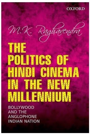 The Politics of Hindi Cinema in the New Millennium: Bollywood and the Anglophone Indian Nation, Book Cover Book by M.K. Raghavendra