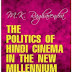 The Politics of Hindi Cinema in the New Millennium: Bollywood and the Anglophone Indian Nation - A Book by M.K. Raghavendra