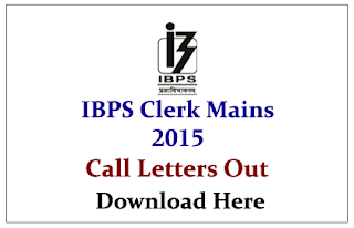 IBPS Clerk V Mains Exam 2015- Call Letters Out