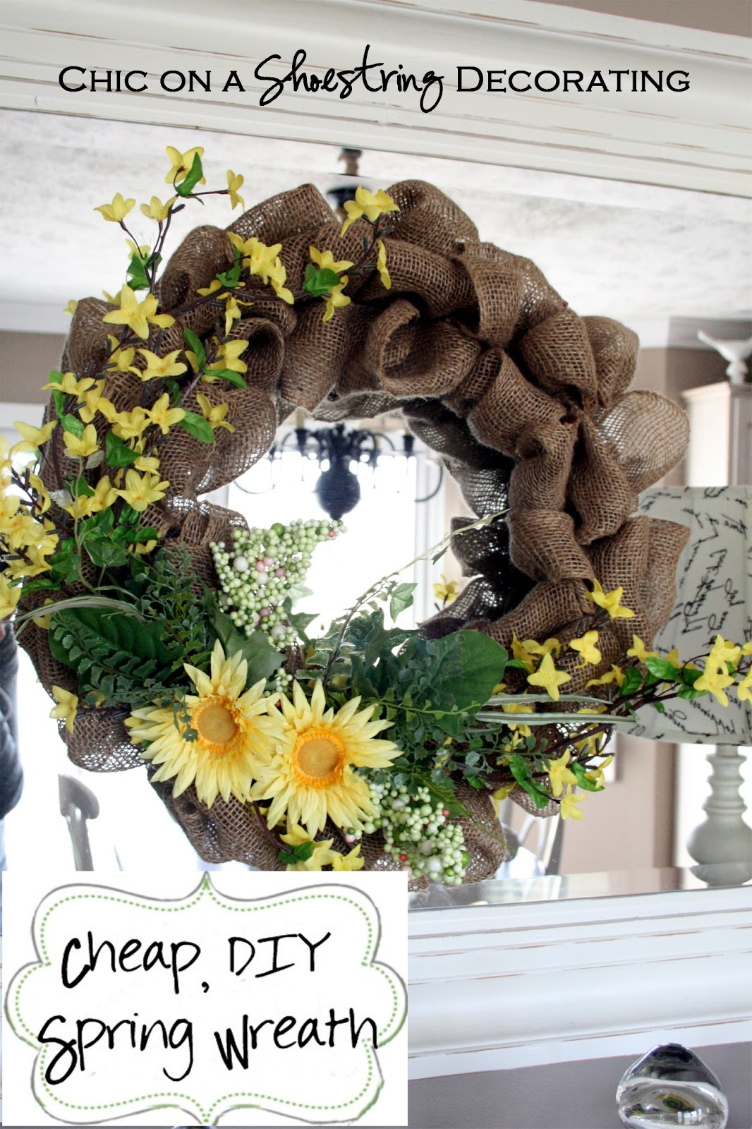 Chic on a Shoestring Decorating: Cheap, DIY Spring Wreath ...