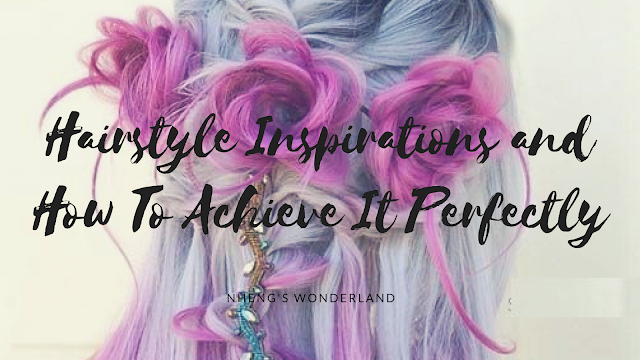 Hairstyle Inspirations and How To Achieve It Perfectly