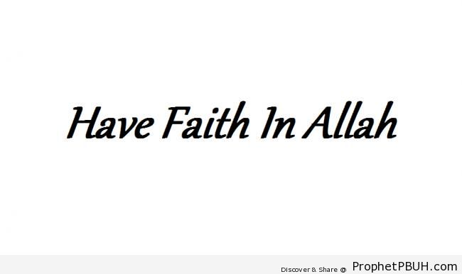 Have Faith in Allah - Islamic Quotes