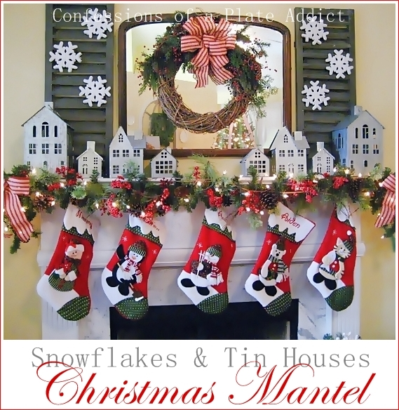 Christmas Mantel.Confessions Of A Plate Addict Snowflakes And Tin Houses