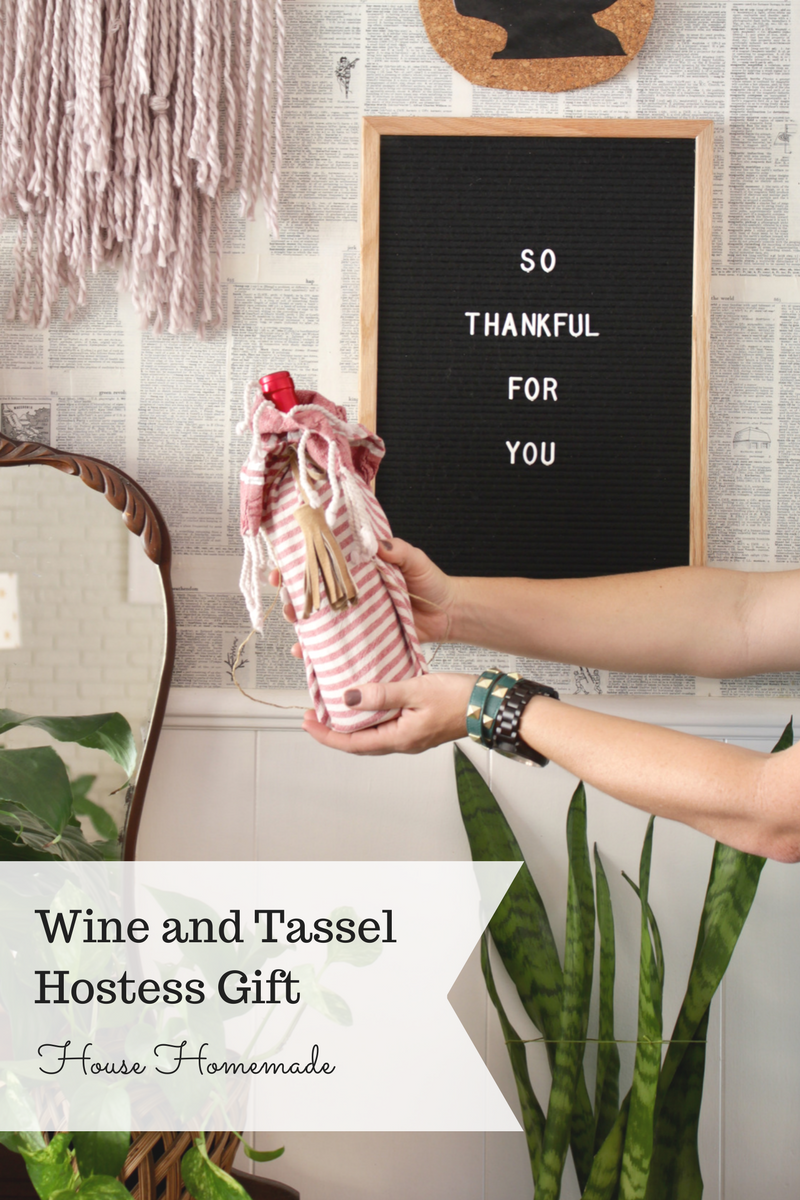 Wine and tassel gift: perfect for a hostess gift or last minute holiday treat!