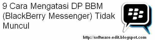 9 Cara Mengatasi DP BBM (BlackBerry Messenger) Tidak Muncul