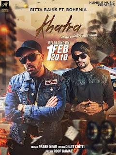 Khatra Lyrics - Gitta bains Ft. BOHEMIA Song