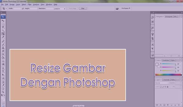 Cara Mudah Resize Gambar Blog Dengan Photoshop Loading Lebih Cepat