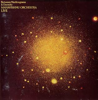Mahavishnu Orchestra - 1973 - Between Nothingness & Eternity