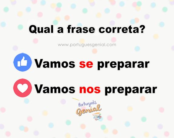 Vamos se preparar ou nos preparar? Qual a frase correta?