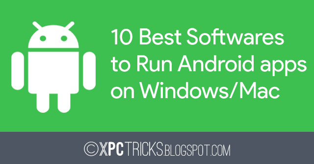 10 Best Softwares to Run Android Apps on Windows/Mac
