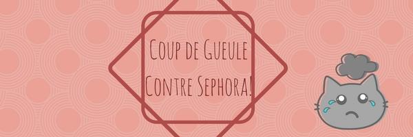 Arnaque chez Sephora! Et nouveau coup de Gueule !!! #2