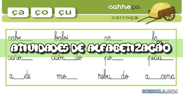 Atividades para Alfabetização para trabalhar as Sílabas ÇA, ÇO e ÇU.