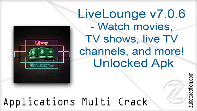 LiveLounge v7.0.6 – Watch movies, TV shows, live TV channels, and more! Unlocked