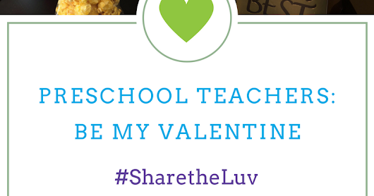 This Valentine's I'm giving my love to the preschool teachers who loved my kids