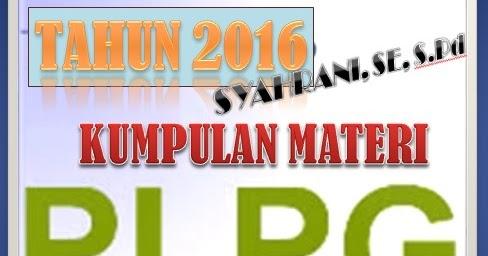 Download Materi Lengkap Diklat Plpg 2016 Sdn 2 Pasar Batu