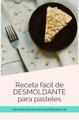 Receta para evitar que los pasteles se peguen a tu molde.  100% garantizado.