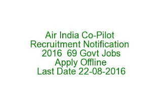 Air India Co-Pilot Recruitment Notification 2016 69 Govt Jobs Apply Offline Last Date 22-08-2016