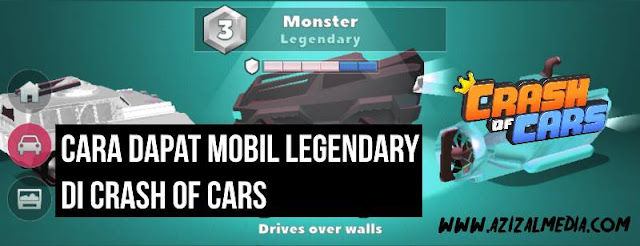 Tips Dapat Mobil Legendary di Crash of Cars