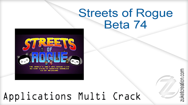 Streets of Rogue Beta 74