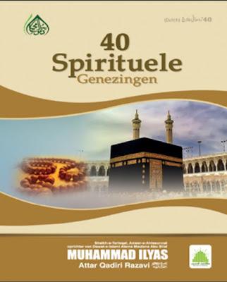 Download: 40 Spirituele Genezingen pdf in Dutch by Maulana Ilyas Attar Qadri