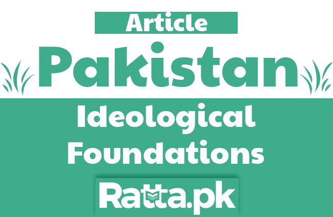 Ideological Foundations of Pakistan - Constitutional Development of Pakistan